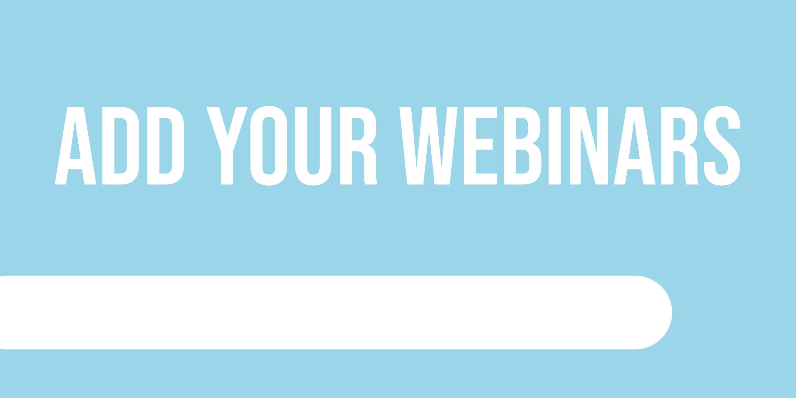 add your webinars